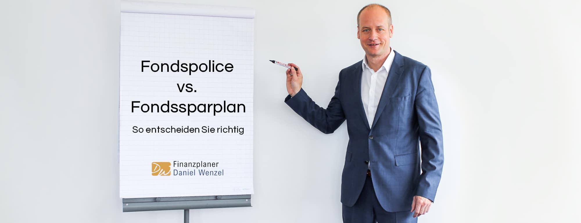 Fondspolice vs. Fondssparplan - So entscheiden Sie richtig